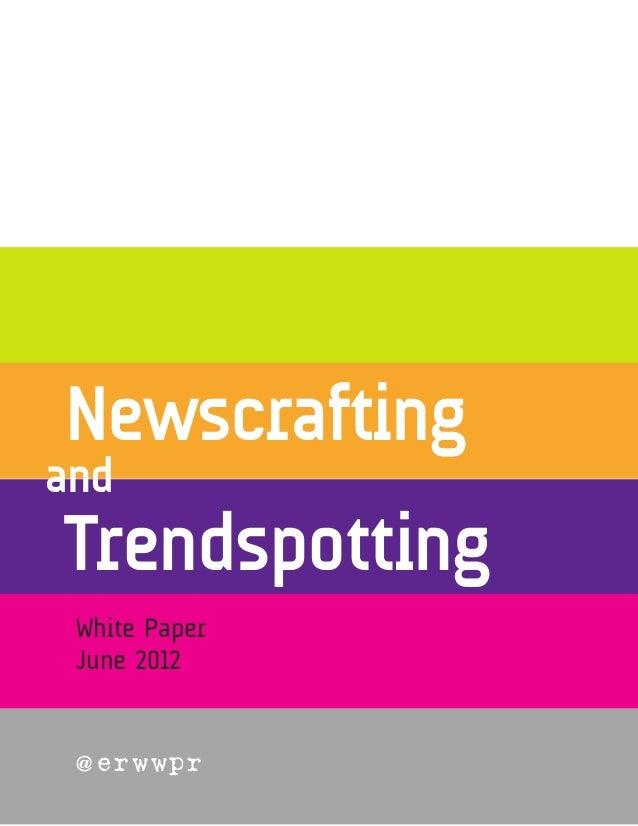 Trendspotting and Newscrafting White Paper June 2012 @ erwwpr