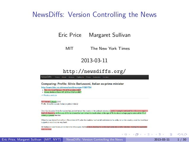 NewsDiffs: Version Controlling the News                                      Eric Price           Margaret Sullivan        ...