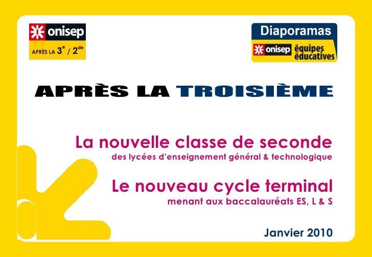 Janvier 2010 APRÈS LA TROISIÈME La nouvelle classe de seconde des lycées d'enseignement général & technologique Le nouveau...