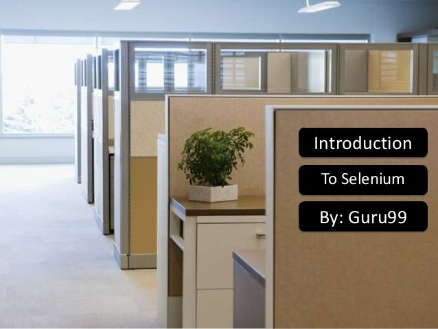 Introduction To Selenium  By: Guru99