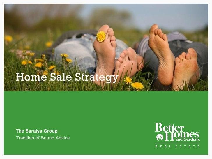 Home Sale Strategy The Saraiya Group Tradition of Sound Advice