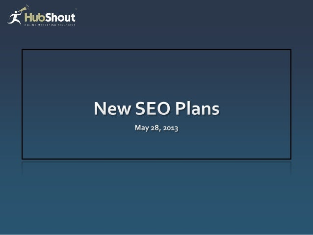 New seo plans webianr 5 2013