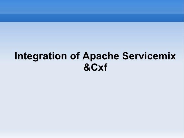 Integration of Apache Servicemix                &Cxf
