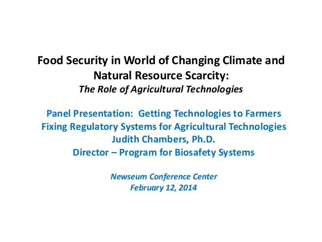 Food Security in World of Changing Climate and Natural Resource Scarcity: The Role of Agricultural Technologies Panel Pres...