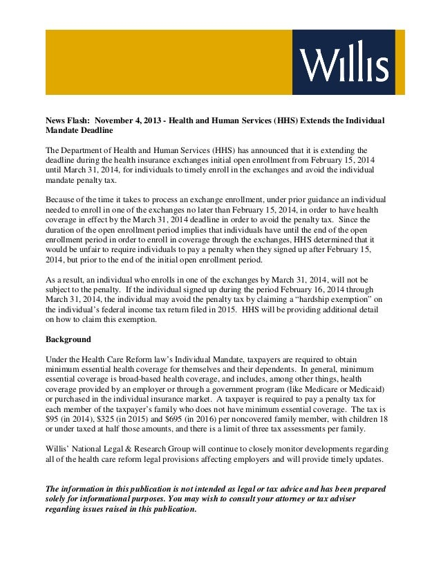 News Flash: November 4, 2013 - Health and Human Services (HHS) Extends the Individual Mandate Deadline The Department of H...