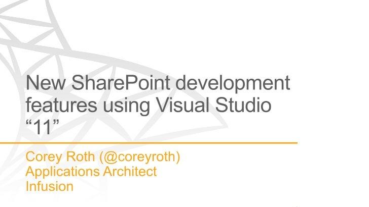 New SharePoint development features using Visual Studio 11 - San Antonio SharePoint Users Group 2012