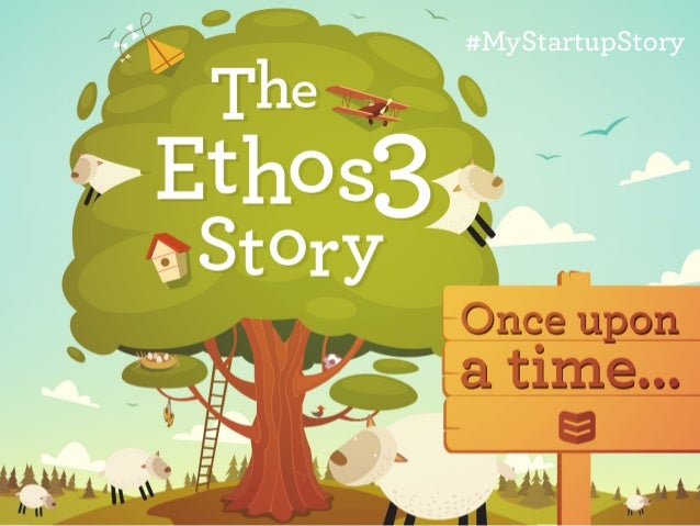 Once Upon A Time...The Ethos3 Story #MyStartupStory