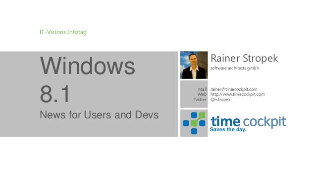 IT-Visions Infotag  Windows 8.1  Rainer Stropek software architects gmbh  Mail rainer@timecockpit.com Web http://www.timec...