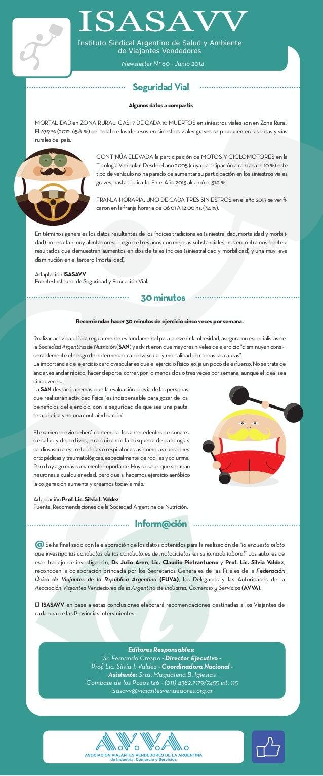Newsletter N° 60 - Junio 2014 SeguridadVial 30minutos Inform@ción @Se ha finalizado con la elaboración de los datos obtenid...