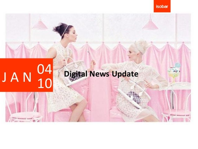 04   Digital News UpdateJ A N 10