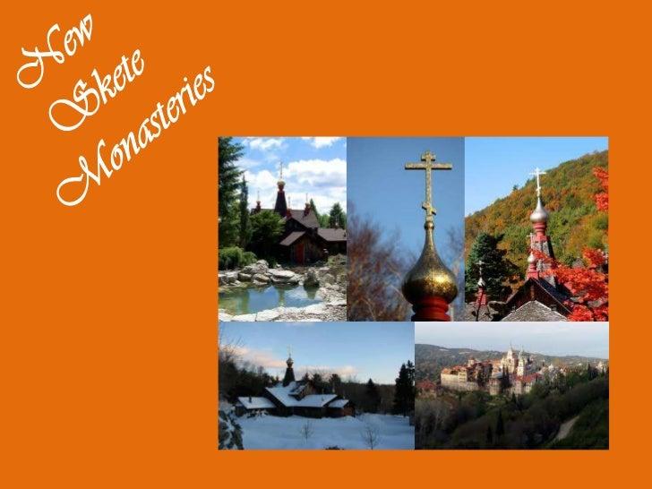 New<br />Skete<br /> Monasteries<br />
