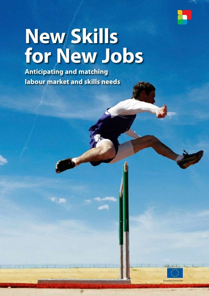 New Skills for New Jobs Anticipating and matching labour market and skills needs                                      Euro...