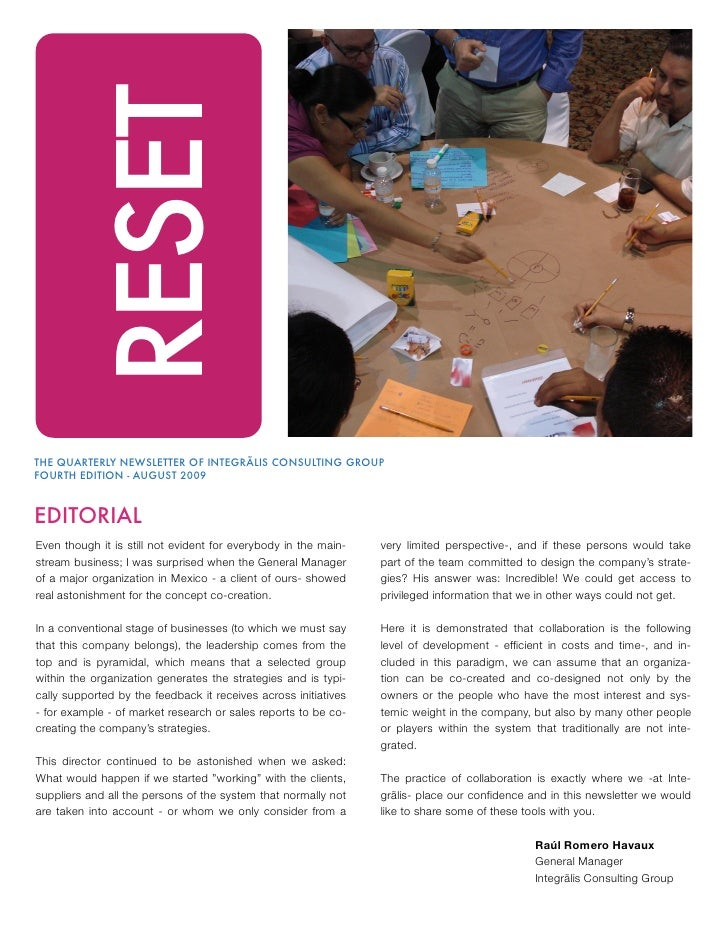 RESET  THE QUARTERLY NEWSLETTER OF INTEGRÃLIS CONSULTING GROUP FOURTH EDITION - AUGUST 2009    EDITORIAL Even though it is...