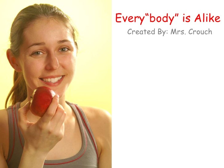 "Every""body"" is Alike<br />Created By: Mrs. Crouch<br />"
