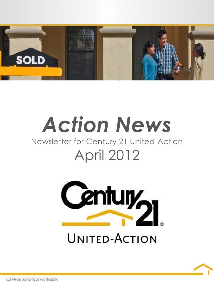 Action NewsNewsletter for Century 21 United-Action           April 2012