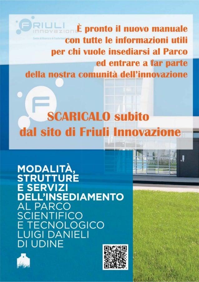 NNEEWWSSLLEETTTTEERR LUGLIO 2013 - N. 60 IN EVIDENZA Opportunità e vantaggi di Insediarsi al Parco Scientifico di Udine Cr...