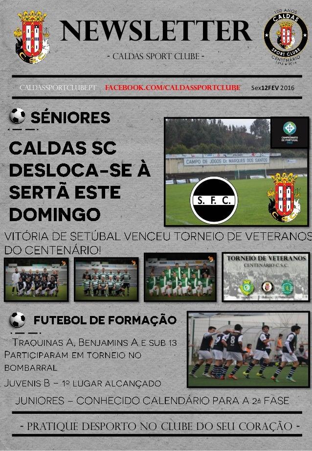 Newsletter - Caldas sport clube - Caldassportclube.pt facebook.com/caldassportclube Sex12FEV 2016 - pratique desporto no c...