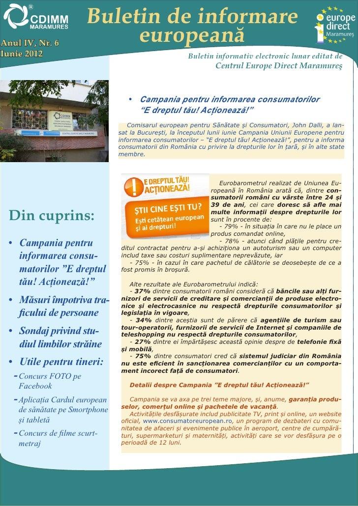 Buletin de informareAnul IV, Nr. 6                europeanăIunie 2012                                               Buleti...