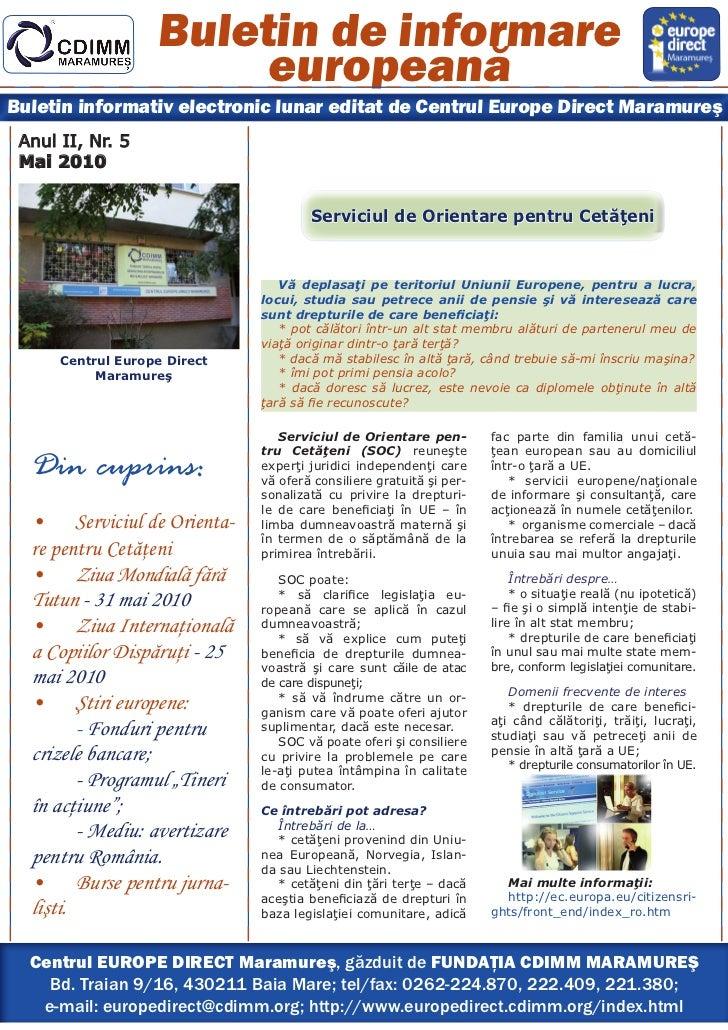 Buletin de informare                         europeană Buletin informativ electronic lunar editat de Centrul Europe Direct...