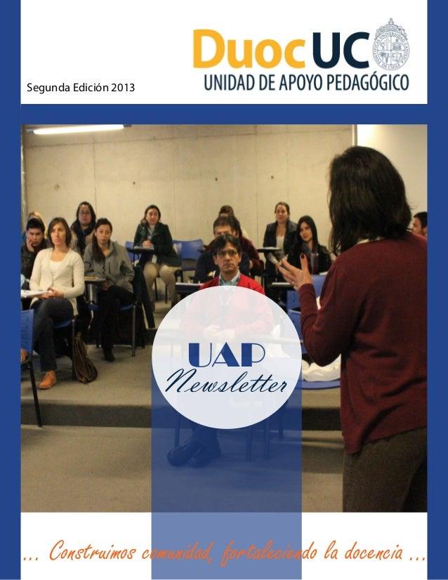 Segunda Edición 2013  UAP Newsletter  ... Construimos comunidad, fortaleciendo la docencia ...