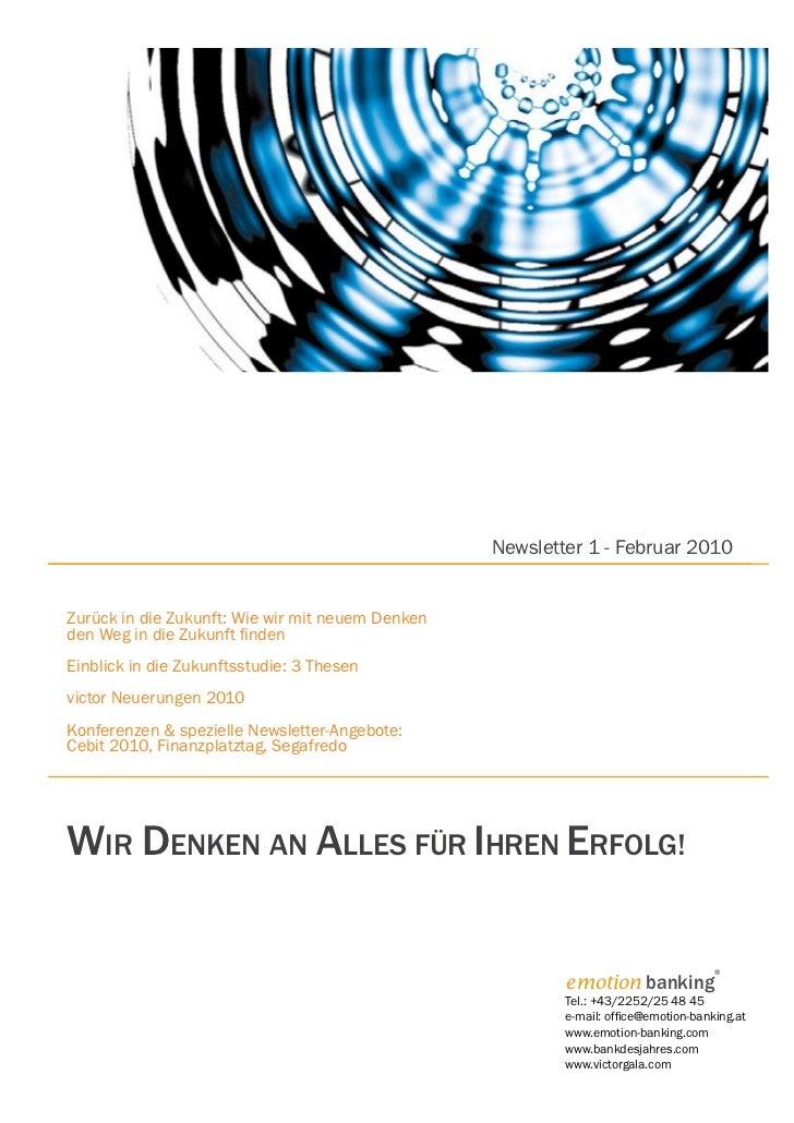 Newsletter 1/2010 -   Newsletter Ausgabe 1 - Februar 2010 Zurück in die Zukunft: Wie wir mit neuem Denken den Weg in die Zukunft finden