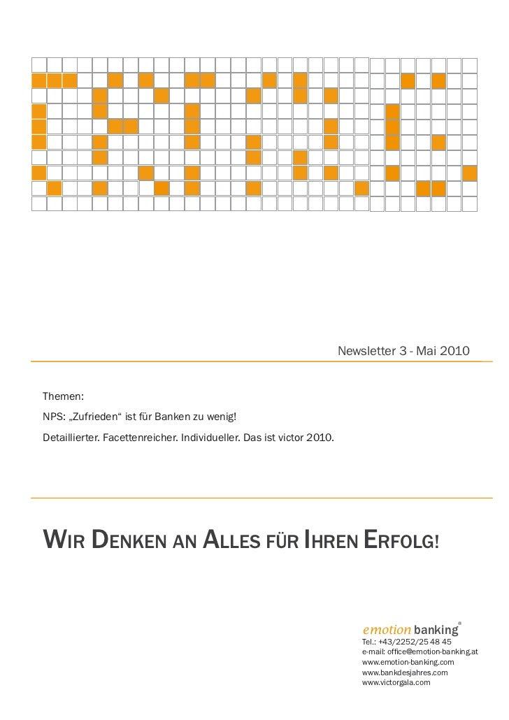"""Newsletter 3 - Mai 2010Themen:NPS: """"Zufrieden"""" ist für Banken zu wenig!Detaillierter. Facettenreicher. Individueller. Das ..."""