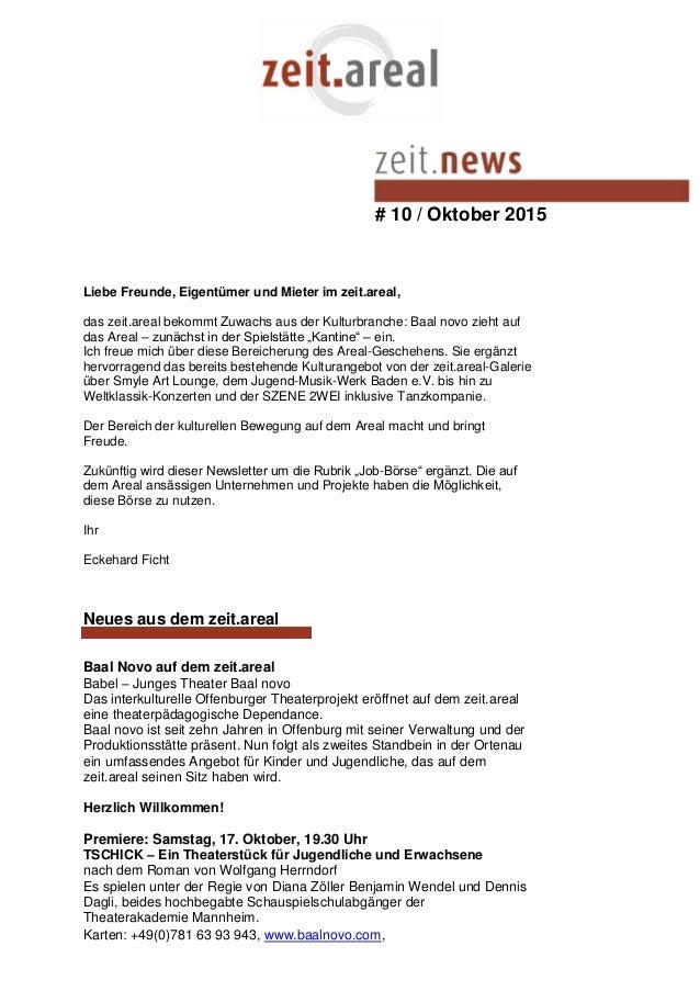 # 10 / Oktober 2015 Liebe Freunde, Eigentümer und Mieter im zeit.areal, das zeit.areal bekommt Zuwachs aus der Kulturbranc...