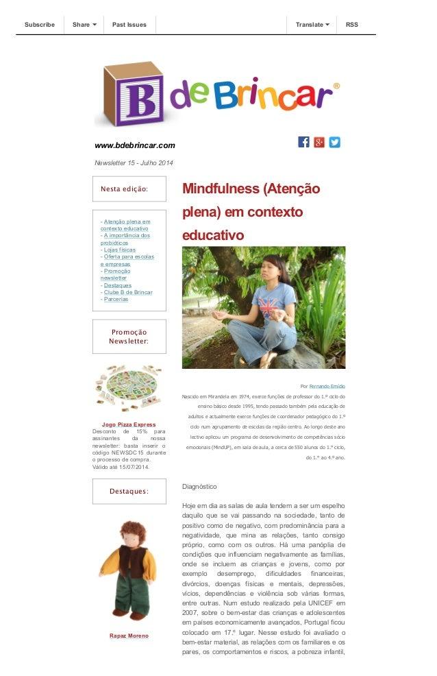 Subscribe Share Past Issues Translate RSS  www.bdebrincar.com  Newsletter 15 - Julho 2014  Nesta edição:  - Atenção plena ...