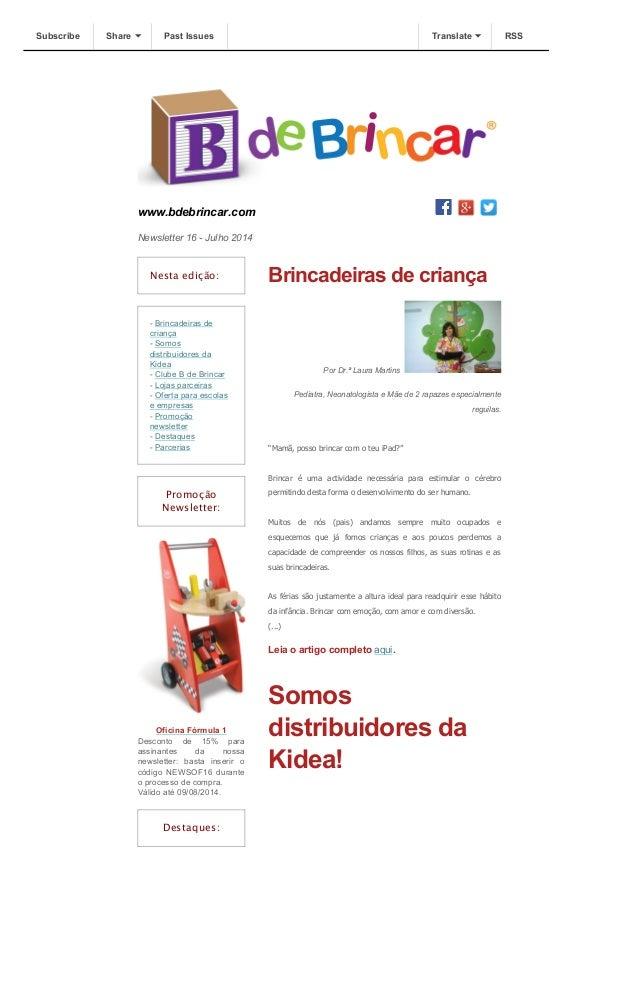Subscribe Share Past Issues Translate RSS  www.bdebrincar.com  Newsletter 16 - Julho 2014  Nesta edição:  - Brincadeiras d...