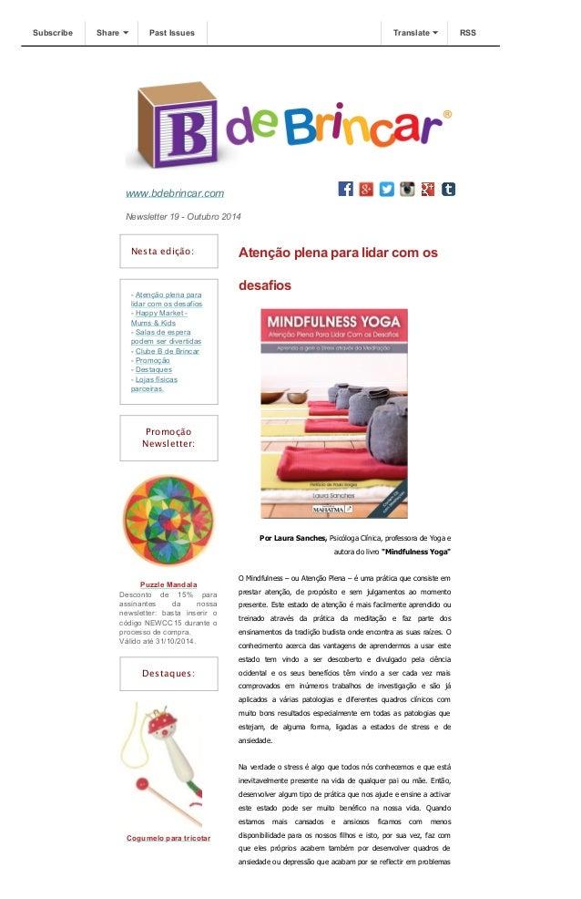 Subscribe Share Past Issues Translate RSS  www.bdebrincar.com  Newsletter 19 - Outubro 2014  Nesta edição:  - Atenção plen...