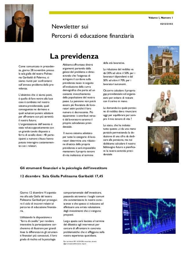 Volume 1, Numero 1  Newsletter sui Percorsi di educazione finanziaria  La previdenza Come comunicato in precedenza, giorno...
