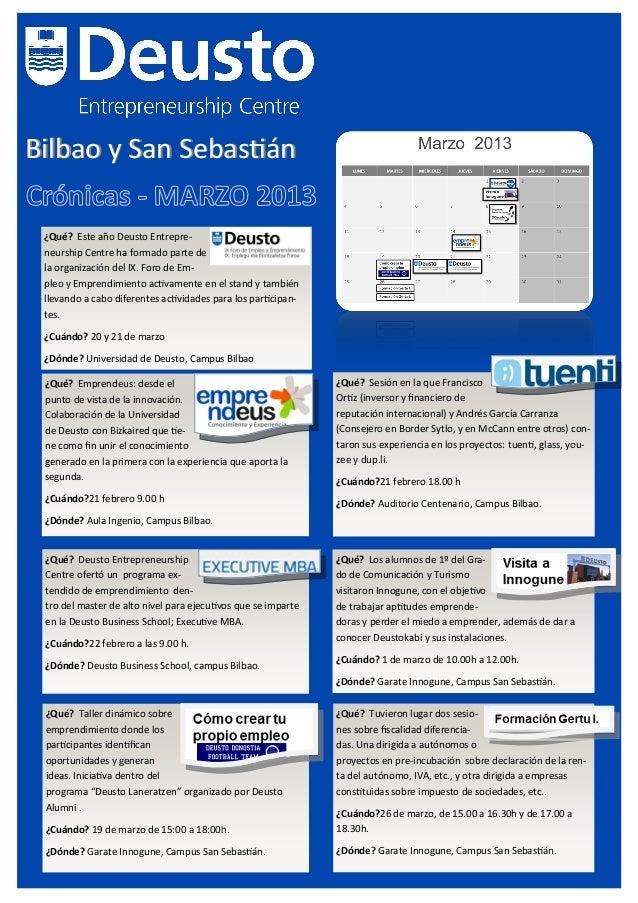 Bilbao y San Sebastián ¿Qué? Este año Deusto Entrepre- neurship Centre ha formado parte de la organización del IX. Foro de...