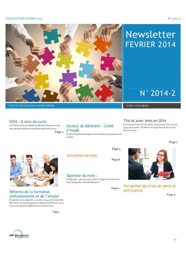 NEWSLETTER FEVRIER 2014  N° 2014-2  Newsletter FEVRIER 2014  N° 2014-2 TOUTE L'ACTUALITE A VOTRE PORTEE  DANS CE NUMERO  T...