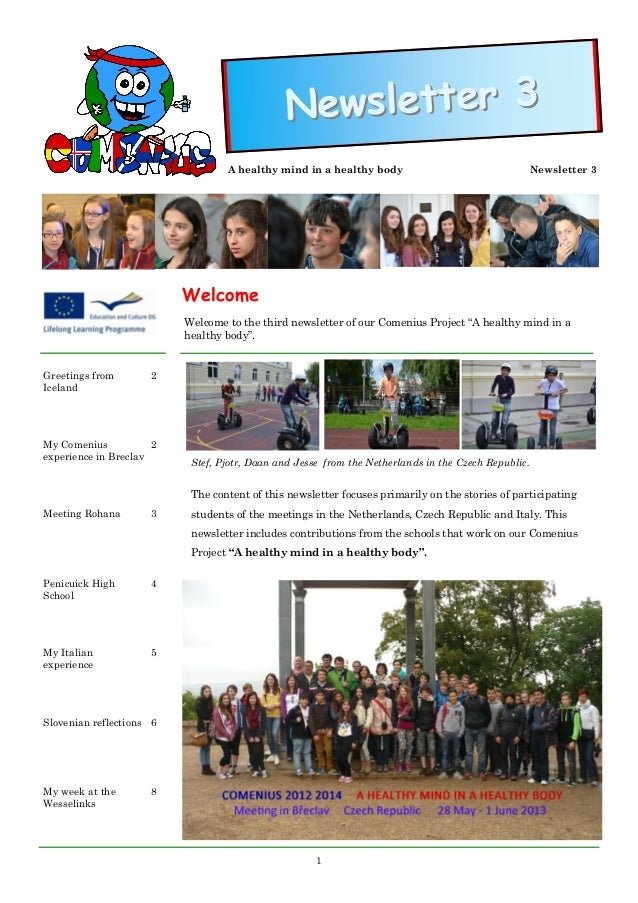 Newsletter 3 A healthy mind in a healthy body  Newsletter 3  Welcome Welcome to the third newsletter of our Comenius Proje...