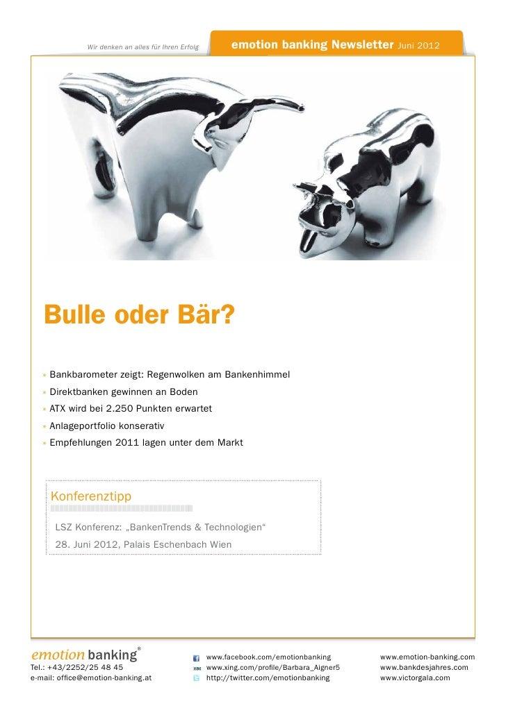 Wir denken an alles für Ihren Erfolg                   emotion banking Newsletter Juni 2012   Bulle oder Bär?   » Bankbaro...