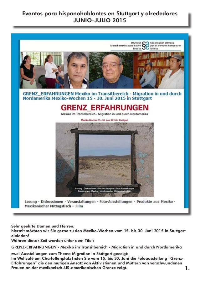 1. Eventos para hispanohablantes en Stuttgart y alrededores JUNIO-JULIO 2015 Sehr geehrte Damen und Herren, hiermit möchte...