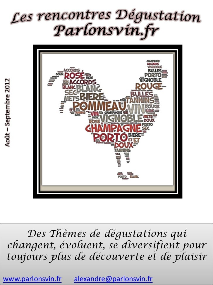 Août – Septembre 2012         Des Thèmes de dégustations qui     changent, évoluent, se diversifient pour     toujours plu...