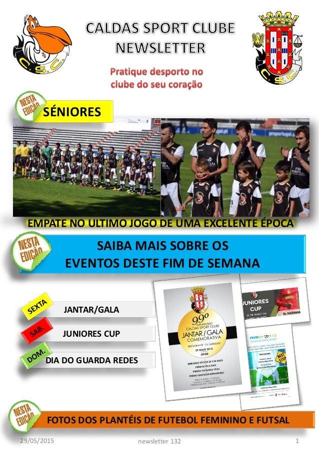 29/05/2015 1newsletter 132 JANTAR/GALA FOTOS DOS PLANTÉIS DE FUTEBOL FEMININO E FUTSAL JUNIORES CUP DIA DO GUARDA REDES SA...