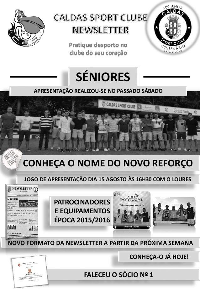 24/07/2015 1newsletter 140 Pratique desporto no clube do seu coração FALECEU O SÓCIO Nº 1 JOGO DE APRESENTAÇÃO DIA 15 AGOS...