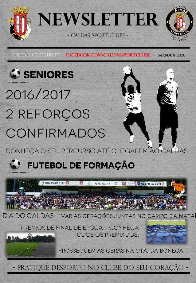 Newsletter - Caldas sport clube - Caldassportclube.pt facebook.com/caldassportclube Sex24JUN 2016 - pratique desporto no c...