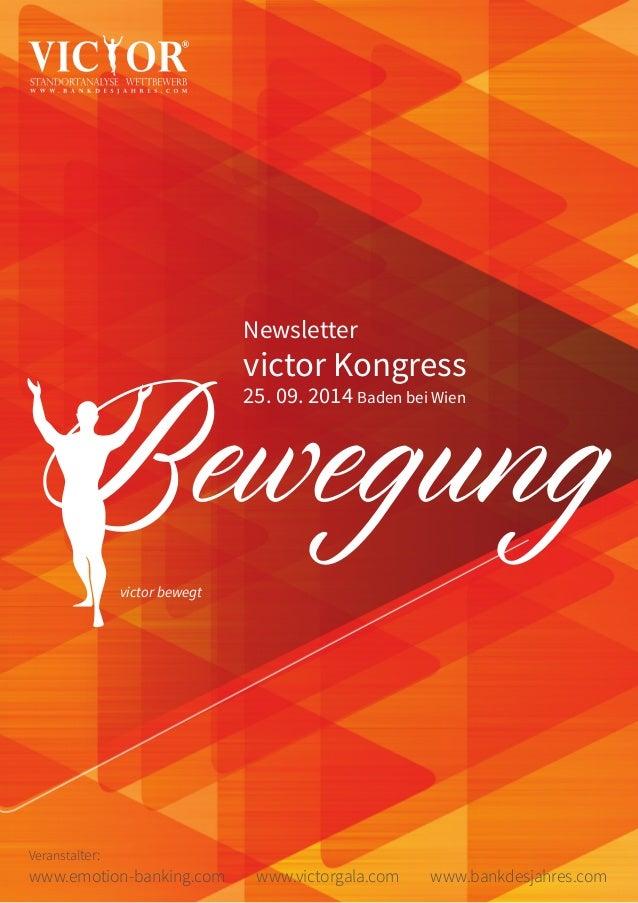 Newsletter  victor Kongress  25. 09. 2014 Baden bei Wien Bewegung  victor bewegt  Veranstalter:  www.emotion-banking.com w...