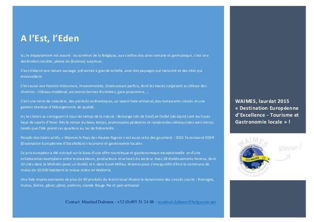 A l'Est, l'Eden Ici, le dépaysement est assuré : au sommet de la Belgique, aux confins des aires romane et germanique, c'e...