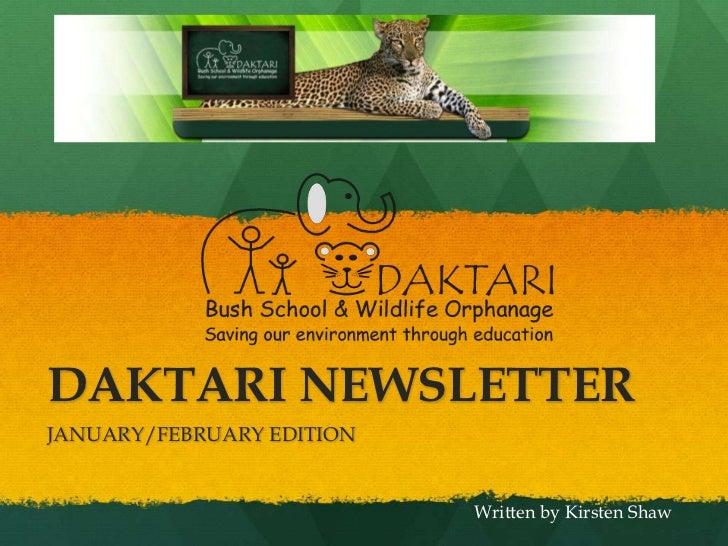 DAKTARI NEWSLETTER<br />JANUARY/FEBRUARY EDITION<br />Written by Kirsten Shaw<br />