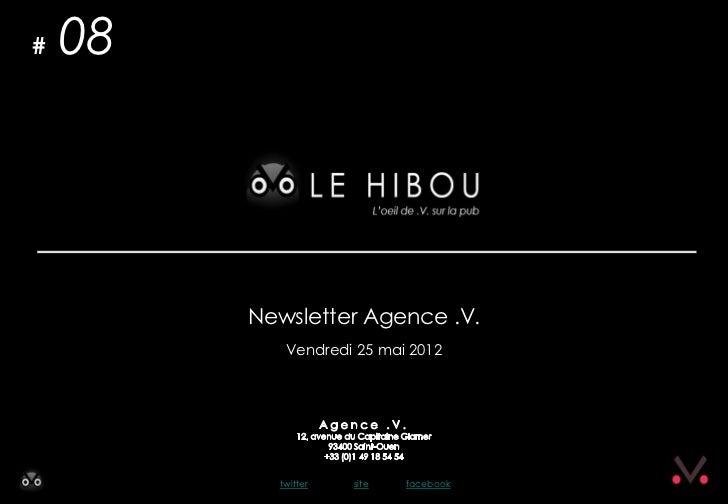 #   08         Newsletter Agence .V.            Vendredi 25 mai 2012           twitter   site   facebook