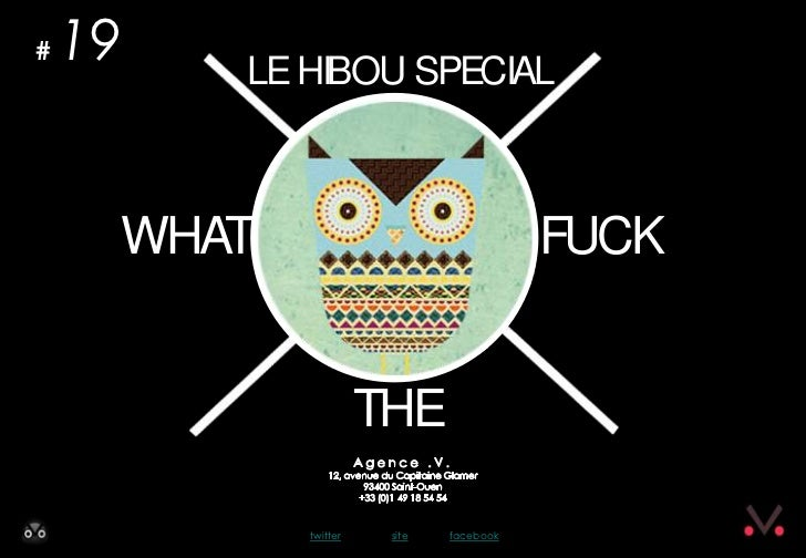 #   19      LE HIBOU SPECIAL         WHAT                                FUCK                          THE                ...