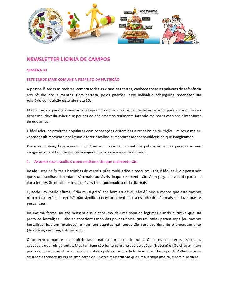NEWSLETTER LICINIA DE CAMPOS SEMANA 33  SETE ERROS MAIS COMUNS A RESPEITO DA NUTRIÇÃO  A pessoa lê todas as revistas, comp...