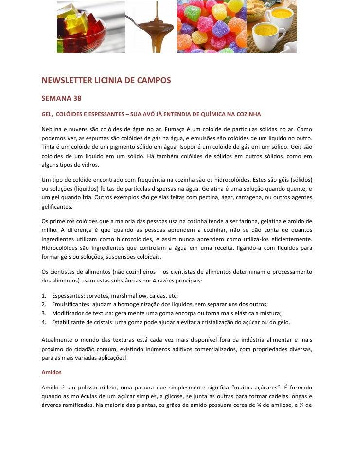 NEWSLETTER LICINIA DE CAMPOSSEMANA 38GEL, COLÓIDES E ESPESSANTES – SUA AVÓ JÁ ENTENDIA DE QUÍMICA NA COZINHANeblina e nuve...