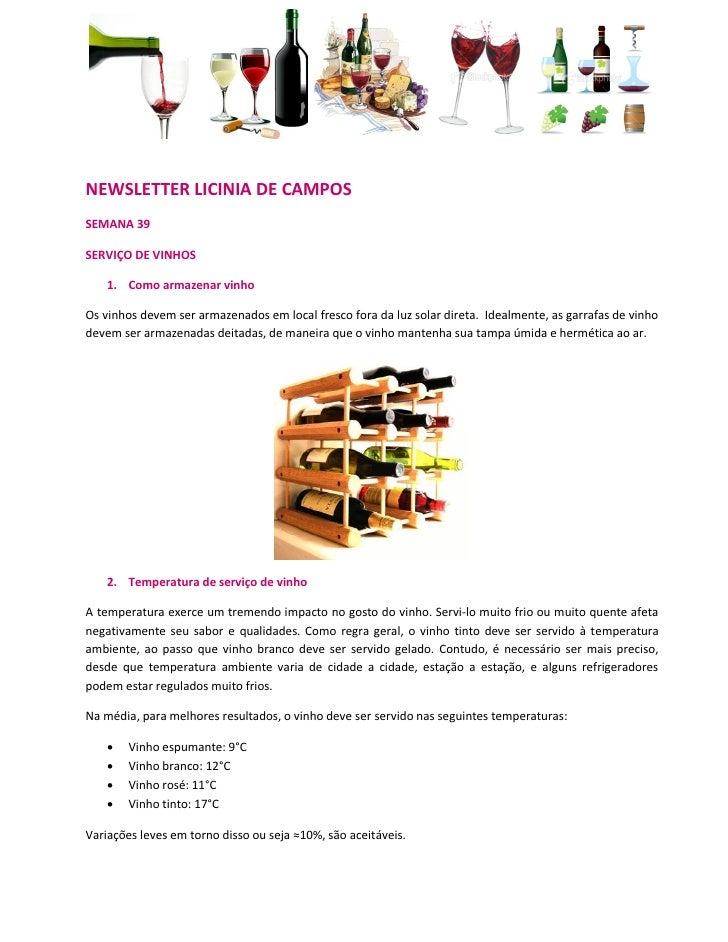 NEWSLETTER LICINIA DE CAMPOSSEMANA 39SERVIÇO DE VINHOS    1. Como armazenar vinhoOs vinhos devem ser armazenados em local ...