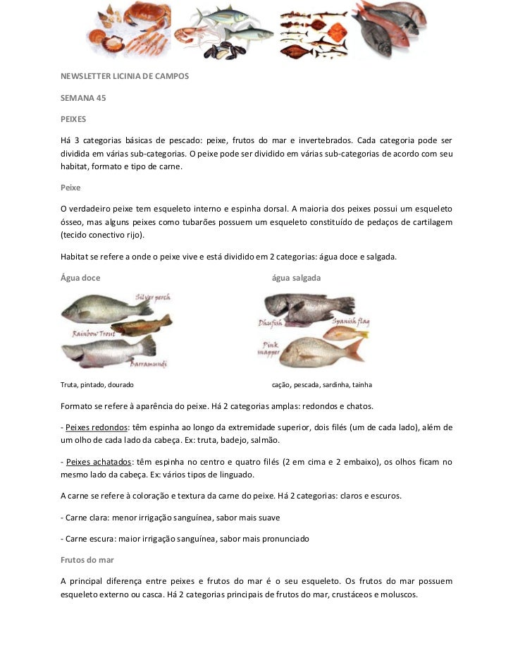 NEWSLETTER LICINIA DE CAMPOSSEMANA 45PEIXESHá 3 categorias básicas de pescado: peixe, frutos do mar e invertebrados. Cada ...