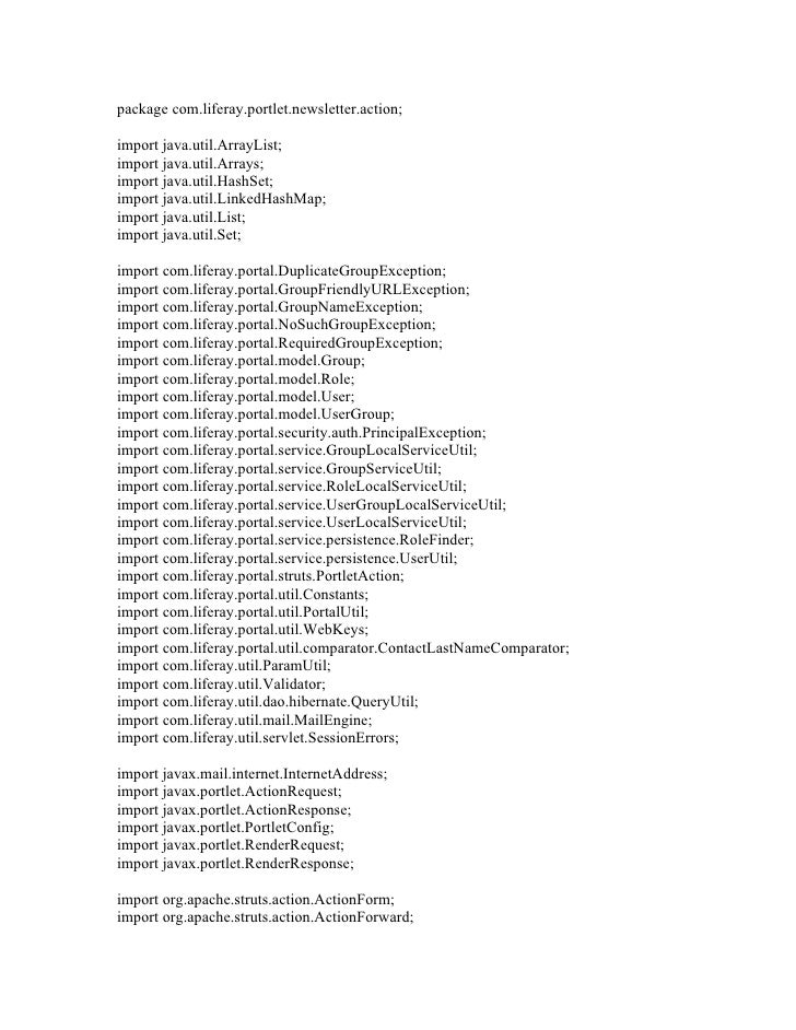 package com.liferay.portlet.newsletter.action;import java.util.ArrayList;import java.util.Arrays;import java.util.HashSet;...